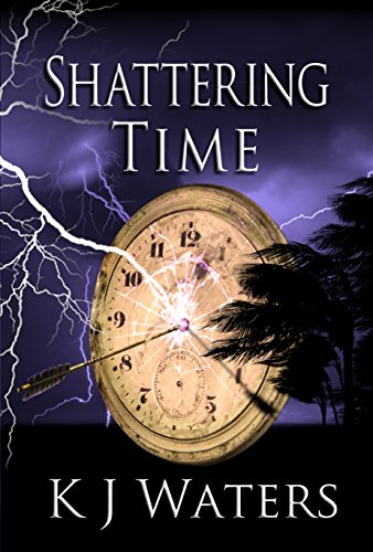 Shattering Time: Book 2 (Stealing Time Series) (English Edition)