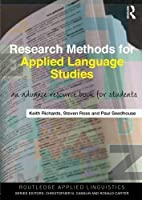 Research Methods for Applied Language Studies: An Advanced Resource Book for Students (Routledge Applied Linguistics) by Keith Richards Steven John Ross Paul Seedhouse(2011-10-06)