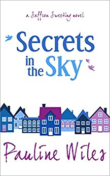 Secrets in the Sky: a Saffron Sweeting novel by [Wiles, Pauline]