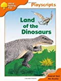 Oxford Reading Tree Stage 6: Owls Playscripts: Land of the Dinosaurs