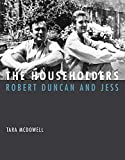 The Householders: Robert Duncan and Jess (The MIT Press) (English Edition) 画像