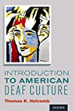Introduction to American Deaf Culture (Professional Perspectives On Deafness: Evidence and Applications) (English Edition)