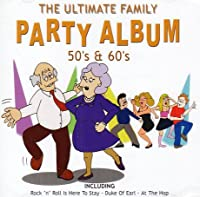 Ultimate Family Party..50s/60s