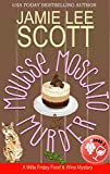 Mousse Moscato & Murder: A Food & Wine Cozy Mystery (Willa Friday Food & Wine Mystery Book 3) (English Edition)