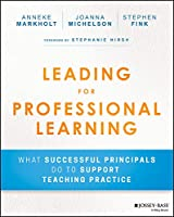 Leading for Professional Learning: What Successful Principals Do to Support Teaching Practice