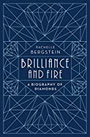 Brilliance and Fire: A Biography of Diamonds【洋書】 [並行輸入品]