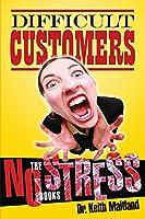 Difficult Customer No Stress