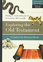 Exploring the Old Testament: A Guide to the Historical Books (Exploring the Bible)
