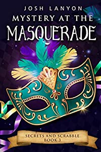 Mystery at the Masquerade: An M/M Cozy Mystery (Secrets and Scrabble Book 3) (English Edition)