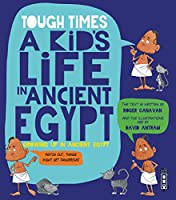 Hard Times: A Kid's Life in Ancient Egypt