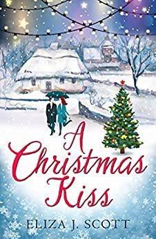 A Christmas Kiss (Life on the Moors Book 4) by [Scott, Eliza J]