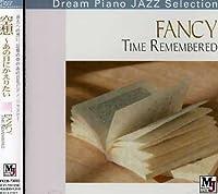 "FANCY""Time Remebered""空想~あの日にかえりたい"