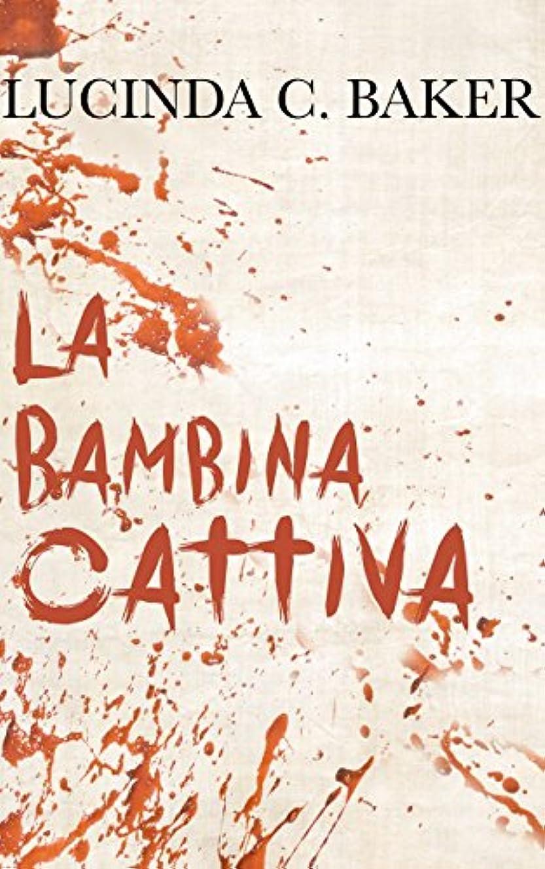成長するバクテリア有罪La Bambina Cattiva (Italian Edition)