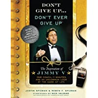 Don't Give Up...Don't Ever Give Up: The Inspiration of Jimmy V--One Coach, 11 Minutes, and an Uncommon Look at the Game of Life (English Edition)