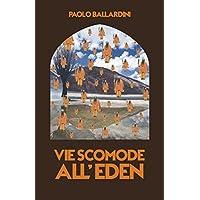 Vie scomode all'Eden (Italian Edition)