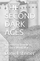 THE SECOND DARK AGES: An unofficial Review of the Third World War