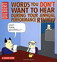 Words You Don't Want to Hear During Your Annual Performance Review: A Dilbert Book (Volume 22)