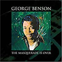 Masquerade Is Over by George Benson