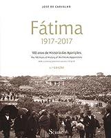 Fátima 1917–2017 100 Anos de História das Aparições (2ª Edição)