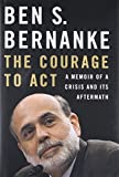 The Courage to Act: A Memoir of a Crisis and Its Aftermath 画像