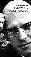 Pensar com Michel Foucault