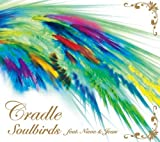 SOULBIRDS FEAT. NIEVE & JEAN by CRADLE (2010-01-06)