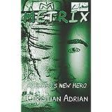 Metrix: Chicago's New Hero (The Origin)