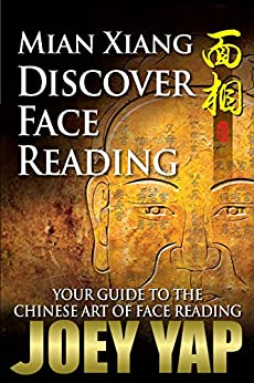 Mian Xiang - Discover Face Reading: Your Guide to The Chinese Art of Face Reading by [Yap, Joey]