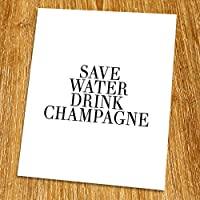 """Save Water Drink Champagne Print (Unframed), Dining Room Decor, Funny Quote, Living Room Decor, Black and White, 8x10"""", TA-123 [並行輸入品]"""