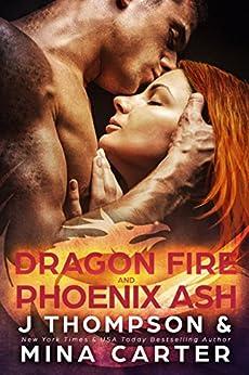 Dragon Fire and Phoenix Ash: Paranormal Shapeshifter Weredragon Romance (Dragon's Council Book 5) by [Thompson, J, Carter, Mina]