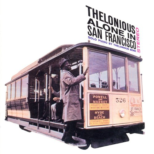 THELONIOUS ALONE IN SAN FRANCISCO + 8