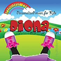 Imagine Me - Personalized just for Diona - Pronounced (Dee-On-Uh)【CD】 [並行輸入品]