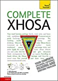 Complete Xhosa Beginner to Intermediate Course: Learn to read, write, speak and understand a new language (Teach Yourself)