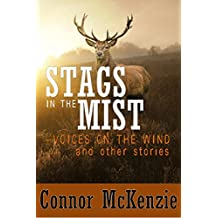 Stags in the Mist - Voices on the Wind: and other stories