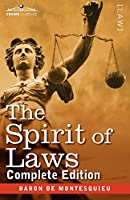The Spirit of Laws: Complete Edition