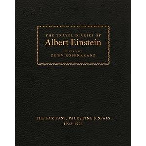 The Travel Diaries of Albert Einstein: The Far East, Palestine & Spain 1922 - 1923