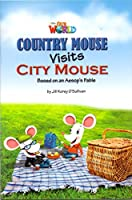 Our World Reader 3 Country Mouse Visits City Mouse
