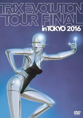 TRIX EVOLUTION TOUR FINAL in TOKYO 2016 【DVD】