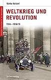 Deutsche Geschichte im 20. Jahrhundert 03. Weltkrieg und Revolution: 1914-1918/19