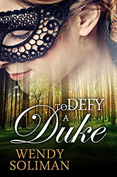To Defy a Duke by [Soliman, Wendy]