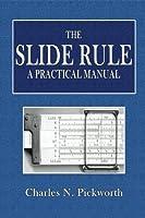 The Slide Rule: A Practical Manual [並行輸入品]