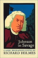 Johnson on Savage: The Life of Mr Richard Savage by Samuel Johnson (Classic Biographies)