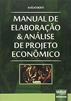 Manual de Elaboração e Análise de Projeto Econômico