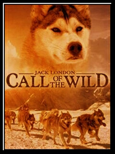 Call to the Wild : ILLUSTRATED (English Edition)