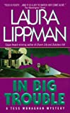 In Big Trouble (Tess Monaghan Mystery)
