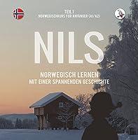 Nils. Norwegisch Lernen Mit Einer Spannenden Geschichte. Teil 1 - Norwegischkurs Fuer Anfaenger.