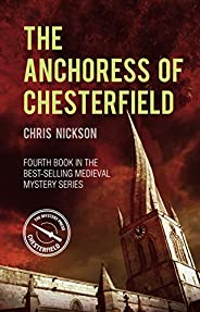 The Anchoress of Chesterfield: John the Carpenter (Book 4) (John the Carpenter Myster)