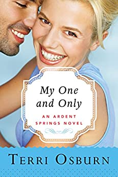 My One and Only (Ardent Springs) by [Osburn, Terri]