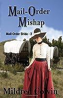 Mail-Order Mishap (Mail-Order Bride)