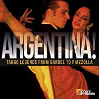 Argentina! Tango Legends from